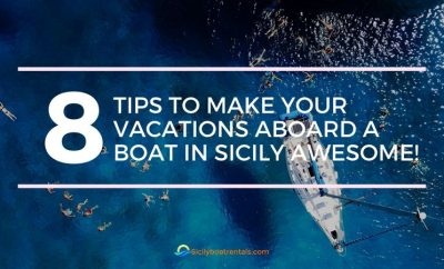 8 tips to make your vacations aboard a boat in Sicily awesome!