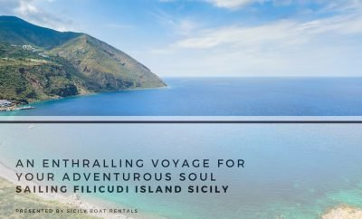An enthralling voyage for your adventurous soul sailing Filicudi island Sicily