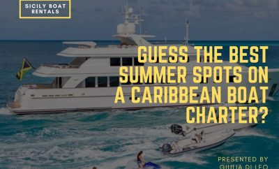 Guess the Best Summer Spots on a Caribbean Boat Charter?