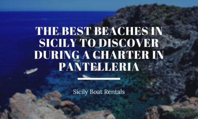 The best beaches in Sicily to discover during a charter in Pantelleria