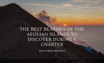 The best beaches of the Aeolian Islands to discover during a charter