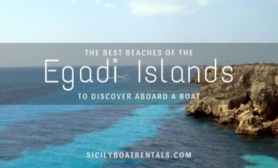 The best beaches in the Egadi Islands to discover during a charter