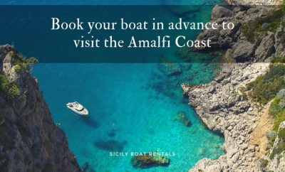 Book your boat in advance to visit the Amalfi Coast
