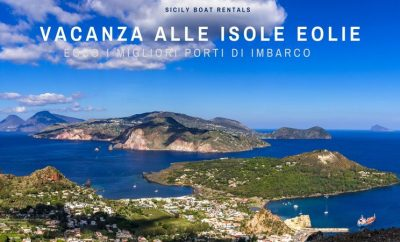 Holidays in the Aeolian Islands: here are the best ports of embarkation